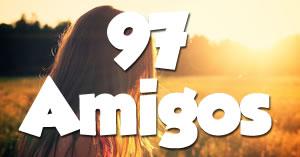 Quais os 97 amigos que moram dentro do seu coração?