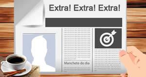 Extra! Extra! Acabou de sair uma noticia bombástica sobre você nos jornais! Veja aqui!2