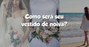 Como será seu vestido de noiva?