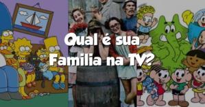 Qual é sua Familia na TV?