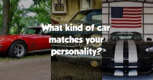 What kind of car matches your personality?