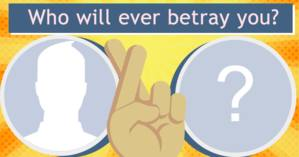 Who will ever betray you?