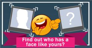 Find out who has a face like yours?