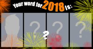 Which word will dominate your life in 2018?