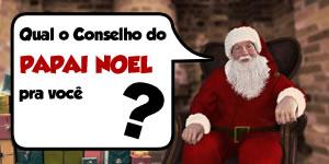 Qual o conselho do Papai Noel pra você? Faça o teste e Descubra!