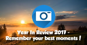 Year In Review 2017 - Remember your best moments!