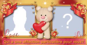 Qui a une affection particulière pour vous?