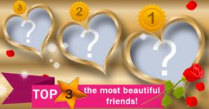 Who are your three most beautiful friends?