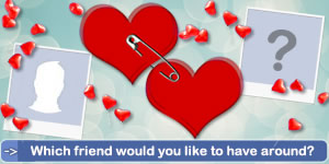 Which friend would you like to have around? Take the test and select the friend!