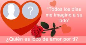 ¿Quién es loco de amor por ti?