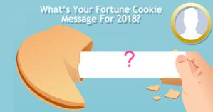 What's Your Fortune Cookie Message For 2018?