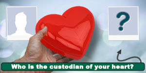 Who is the custodian of your heart? Take the test and find out!