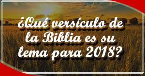 ¿Qué versículo de la Biblia es su lema para 2018?
