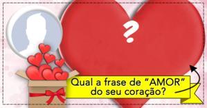 Qual é a Frase de AMOR do seu coração? Descubra!