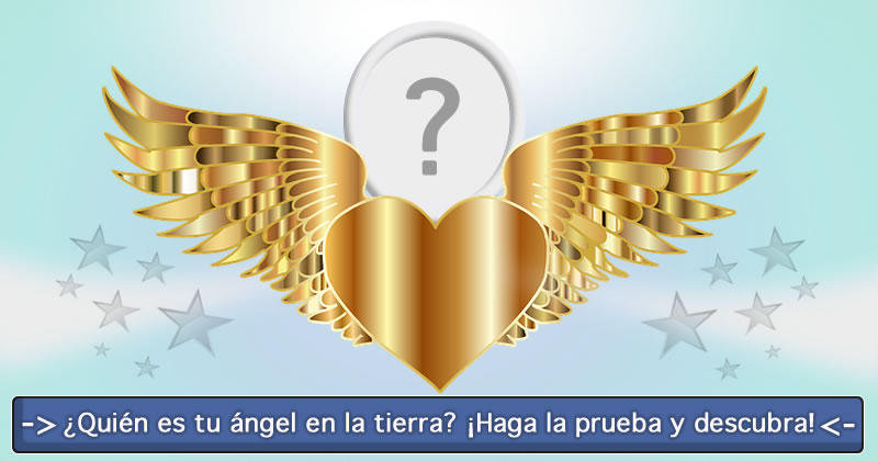 ¿Quién es tu ángel en la tierra? ¡Haga la prueba y descubra!