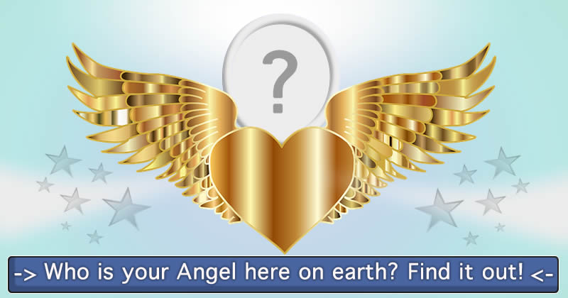 Who is your Angel here on earth? Find it out!
