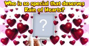 Which friend deserves to win a shower of hearts Today?