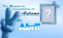 02 de Abril - Dia do Autismo
