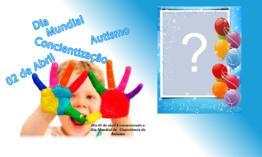 02/04 Dia da conscientização do Autismo. Coloque sua Foto e Mostre que você apoia!