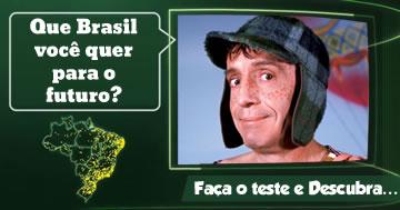Qual o Brasil que você quer para o futuro. Faça o teste e descubra!