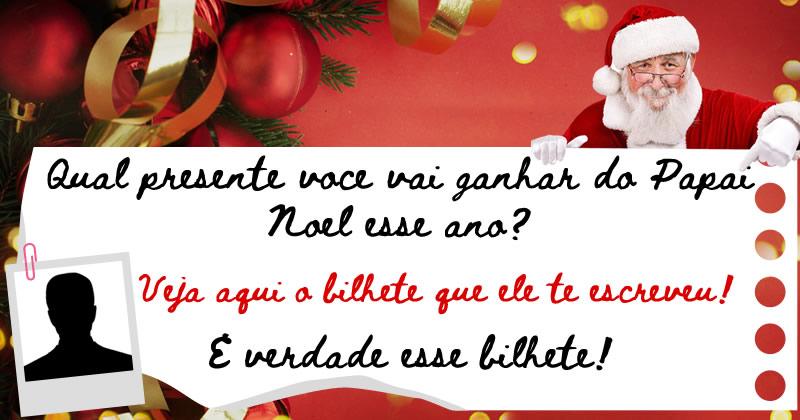 Qual presente você vai ganhar do Papai Noel esse ano? Veja o que ele escreveu no bilhete!
