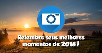 Retrospectiva 2018! Relembre os seus melhores momentos do ano!