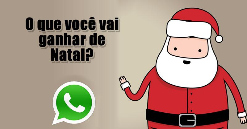 O que você vai ganhar de Natal? Veja o que o Papai Noel respondeu no seu Whatsapp!