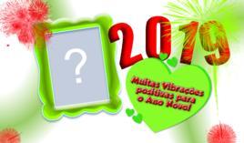 Moldura- Vibraçoes Positivas para o Ano de 2019. Coloque sua Foto!