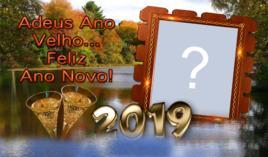Moldura Adeus Ano Velho e Feliz 2019. Adicione sua Foto!