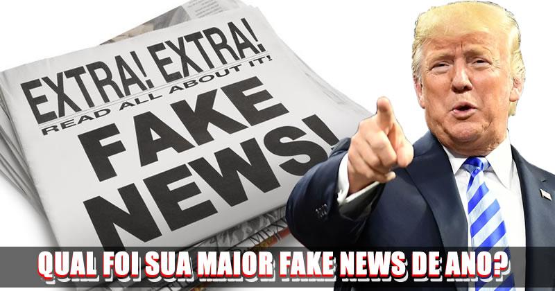 Qual foi sua maior Fake News do ano? Faça o teste e descubra!