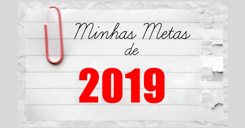 Quais suas metas para 2019? Faça o teste e descubra!