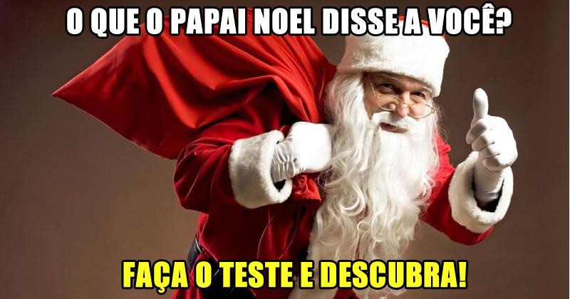 O que o Papai Noel disse a você? Faça o teste e descubra!