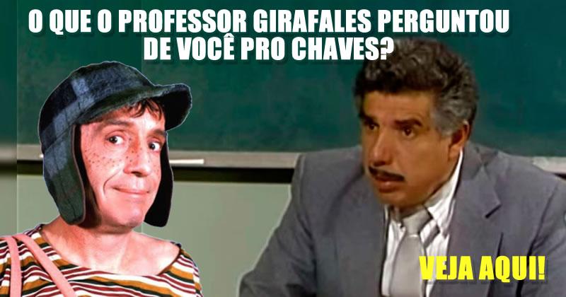 O que o professor Girafales perguntou de você para o chaves? Veja aqui!