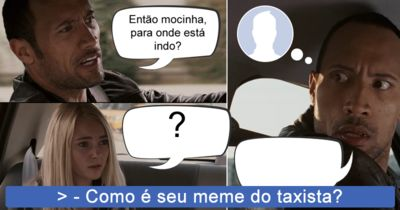 Como é seu meme do Taxista?