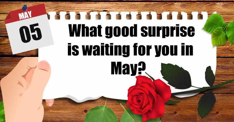 What good surprise is waiting for you in May?