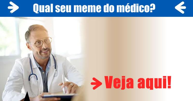 Qual seu meme do médico?