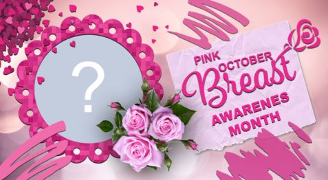 Pink October Frame. Add your photo to support this cause!